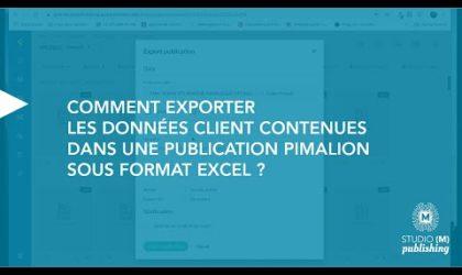 Comment exporter les données client contenues dans une publication Pimalion ?